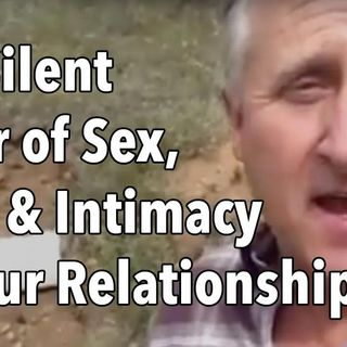 The Silent Killer of Sex, Trust and Intimacy in Your Relationship