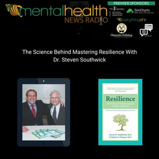 The Science Behind Mastering Resilience With Dr. Steven Southwick