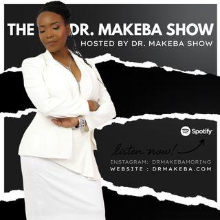 THE DR MAKEBA SHOW, HOSTED BY DR MAKEBA MORING (SUNDAY, 4P E / 516-666-9834)