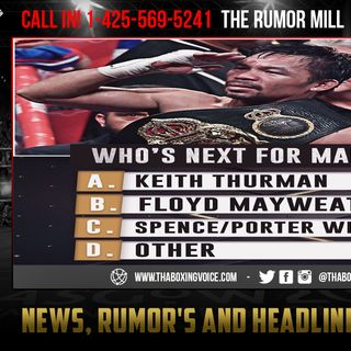 ☎️Manny Pacquiao Who's Next❓Thurman, Mayweather, Spence/Porter Winner or Other🍿