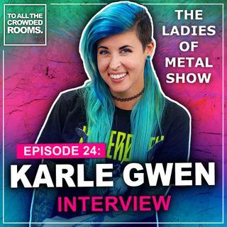 Episode 24: Karle Gwen (Ladies of Metal Show)
