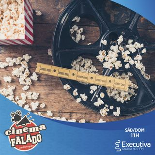Cinema Falado - Rádio Executiva - 03 de Abril de 2021
