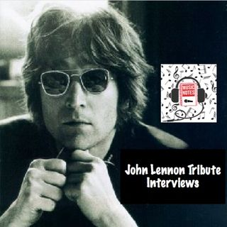 Episode 61 - John Lennon Tribute Interviews