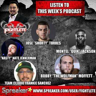 "Fightlete Report July 31st 2018 UFC227 Jose""Shorty""Torres, Montel""Quik""Jackson, Frankie Sanchez, DWTCS Bobby Moffett, LFA47 Nate Jennerman"