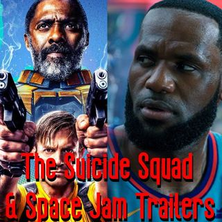 The Suicide Squad & Space Jam Trailers