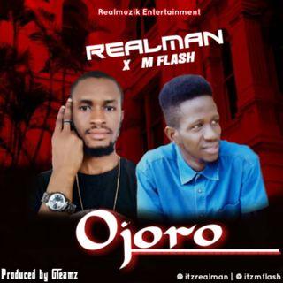 Ojoro Realman ft m flash