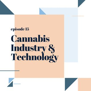 015: Cannabis Industry & Technology