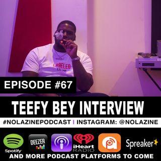 Episode #67 Music Artist TEEFY BEY Interview