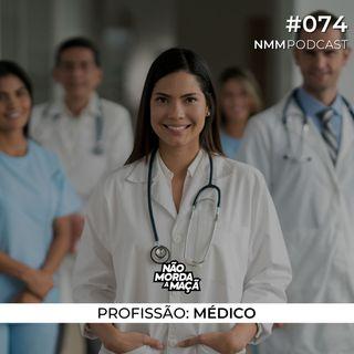 #74 - Profissão: Médico