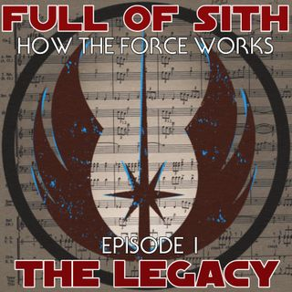 How the Force Works - Episode I - The Legacy