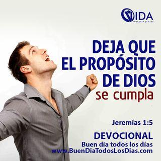 BUEN DÍA - LOS PROPÓSITOS DE DIOS