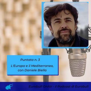 Terza puntata. L'Europa e il Mediterraneo, con Daniele Biella