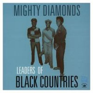 The Mighty  Diamonds - Leaders Of Black Countries - 2011