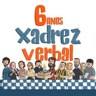Xadrez Verbal #250 + 6 ANOS