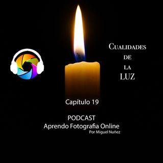 Capítulo 19 Podcast - Cualidades de la Luz