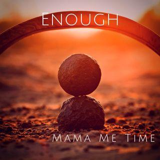 Enough • no music