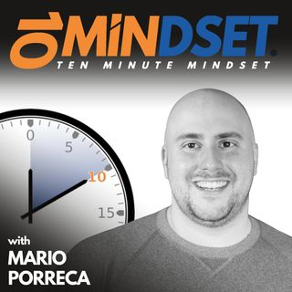 325 Turning Adversity into Your Gift with Special Guest Marcus Aurelius Anderson | 10 Minute Mindset