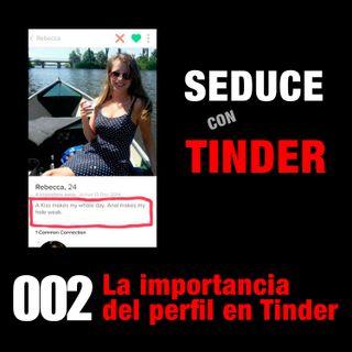 002 La importancia del perfil en Tinder