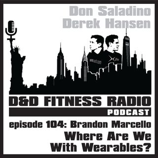 Episode 104 - Brandon Marcello:  Where Are We With Wearables?