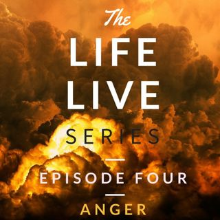 Life Live Episode 4 - Anger | Suicide, Depression and Life Help