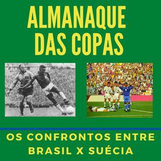Almanaque das Copas #7 - Os confrontos entre Brasil x Suécia em Copas