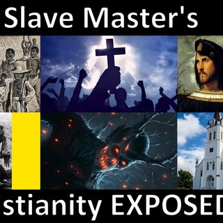 Slave Master's Christianity Exposed (Documentary)