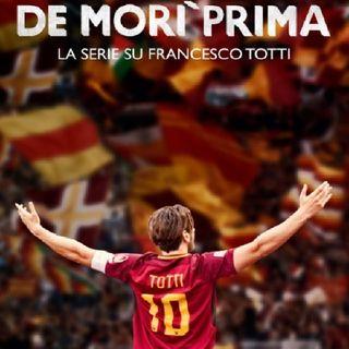 """Episodio 105 - """"Speravo de morì prima"""" la serie tv sugli ultimi anni da calciatore di Totti....a suo modo è un piccolo capolavoro!"""