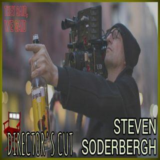 Director's Cut E23- Steven Soderbergh