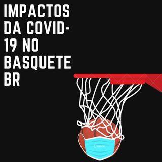 #03 - Impactos da COVID-19 no basquete nacional: como a pandemia afetou uma modalidade já em crise