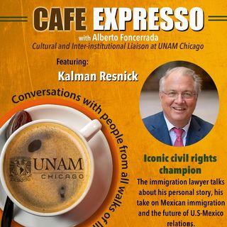 CAFÉ EXPRESSO: A CONVERSATION WITH KALMAN RESNICK