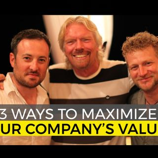 3 Ways to Maximize Your Company's Value
