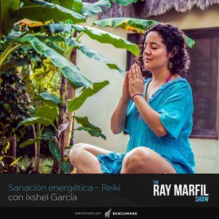 Sanación Energética - Reiki con Ixshel Garcia - Episodio 15