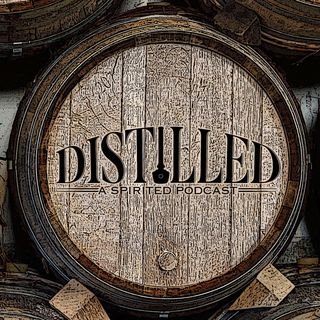 Distilled - A Spirited Podcast