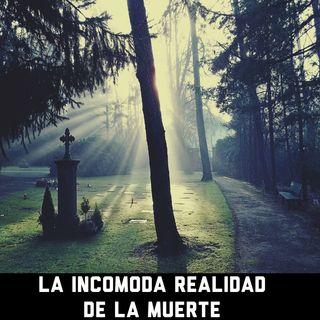 La incomoda realidad de la muerte