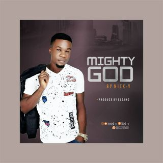NICK-V Mighty God