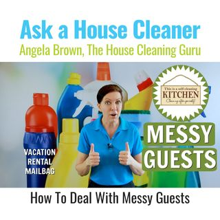 How to Deal With Messy Guests - Vacation Rental Mailbag