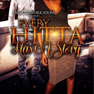 """Every Hitta Has a Story"" by T'yanna Sha-Nay"