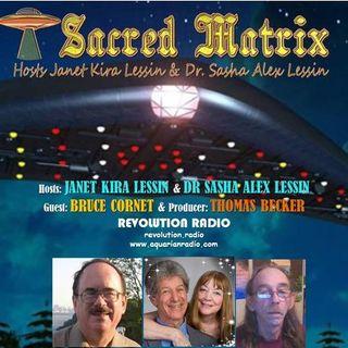 Bruce Cornet~06/16/19~Sacred Matrix ~Hosts Janet Kira & Dr. Sasha Alex Lessin