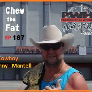 CtfwDD  - EP187 - Pro Wrestler & Pres. of the PWHF Cowboy Johnny Mantell