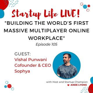 EP 105 Building the World's First Massive Multiplayer Online Workplace