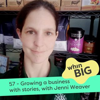 57 - Growing a business with stories, with Jenni Weaver