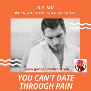 Dr MV  - You Can't Date Through Pain