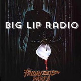 Big Lip Radio Presents: No Girls Allowed 43: Friday The 13th Part 3