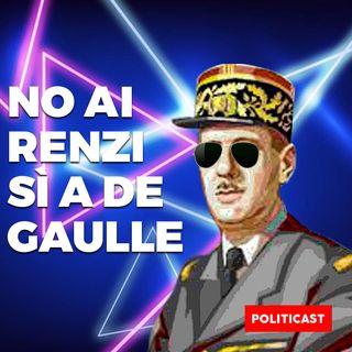 No ai Renzi sì a de Gaulle