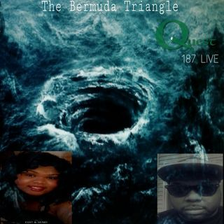 The Quest 187 LIVE. The Bermuda Triangle