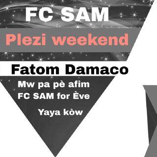 Plezi Week-end Avec FC SAM 001. Mw Pa Pè Afim Fotom Feat Damaco, FC SAM For Ève,rabòday yaya kòw.