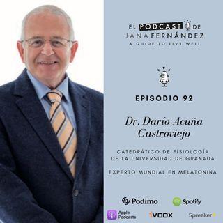 Melatonina, mucho más que la hormona del sueño, con el dr. Darío Acuña Castroviejo