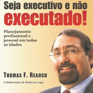 Novos Horizontes, Tom Reaoch, Seja Executivo e Não Executado Cap. 1-3
