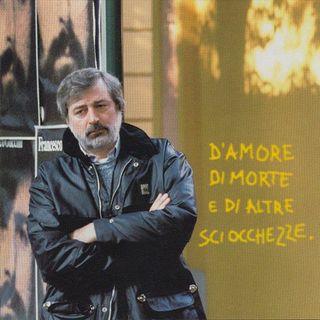"""2x12 - Francesco Guccini """"D'amore di morte e di altre sciocchezze"""""""