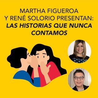 Martha Figueroa y René Solorio presentan Las historias que nunca contamos